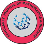 SCHOLARLY JOURNAL OF MATHEMATICS & SCIENCE